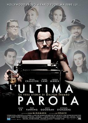 L'Ultima Parola - La Vera Storia di Dalton Trumbo 2015 locandina italiana i film da vedere