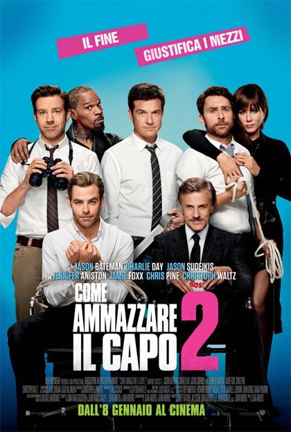 come ammazzare il capo 2 horrible bosses 2 film da vedere 2014 locandina italiana poster