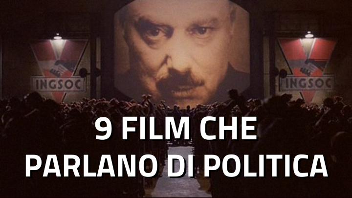 9 Film che parlano di politica